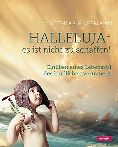 Halleluja - es ist nicht zu schaffen